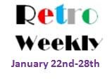 Retro Weekly 1-22