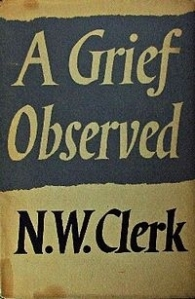 A Grief Observed (Clerk not Lewis)